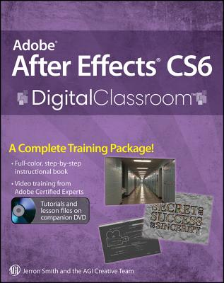 Adobe After Effects CS6 Digital Classroom By AGI Creative Team (COR)