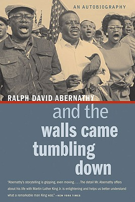 And the Walls Came Tumbling Down By Abernathy, Ralph David